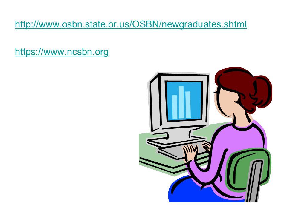http://www.osbn.state.or.us/OSBN/newgraduates.shtml https://www.ncsbn.org