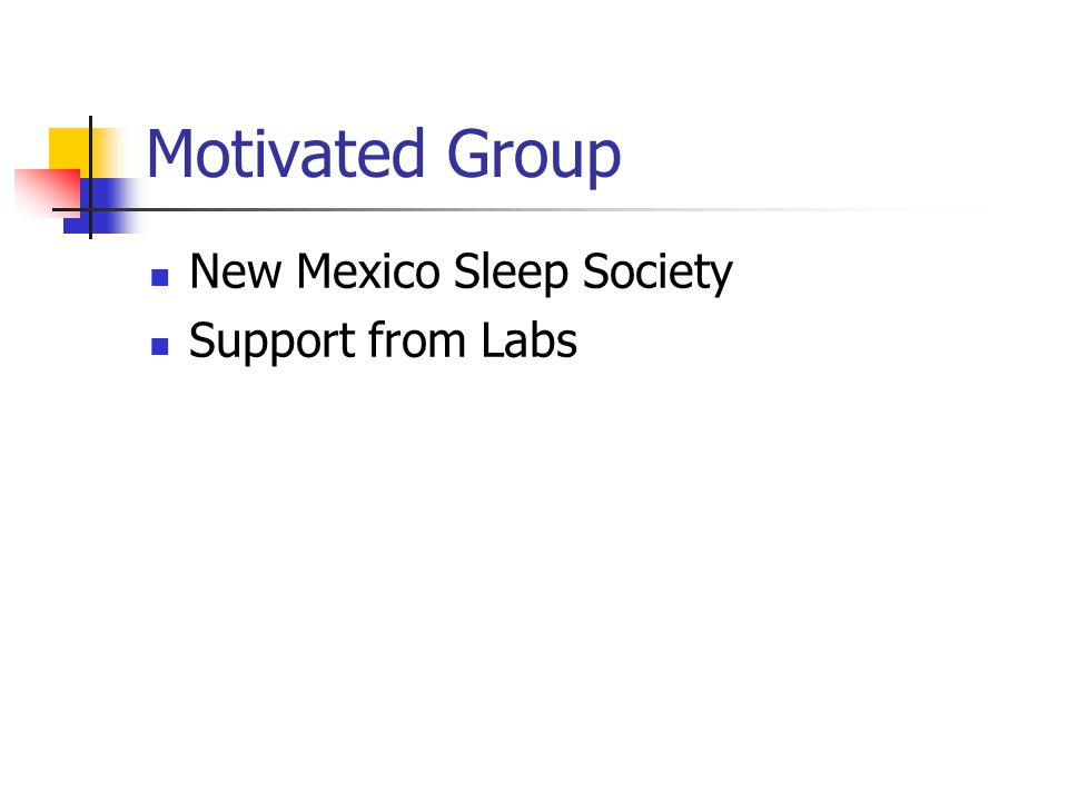 Motivated Group New Mexico Sleep Society Support from Labs