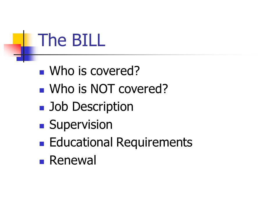 The BILL Who is covered. Who is NOT covered.