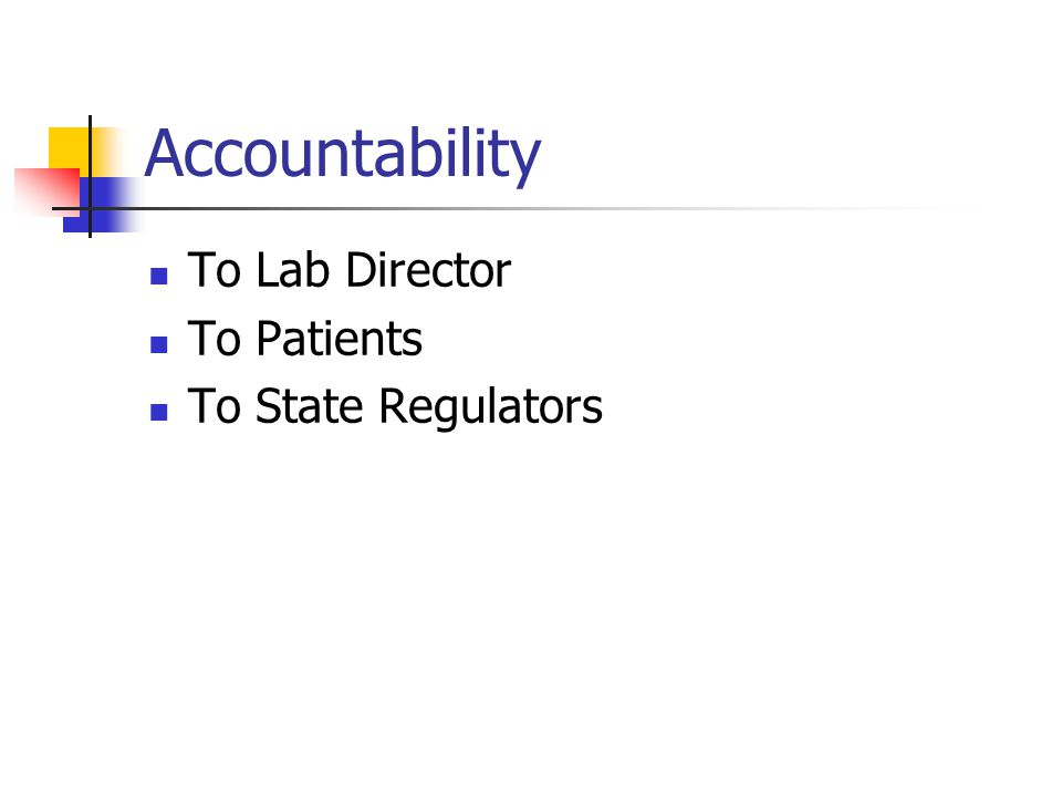 Accountability To Lab Director To Patients To State Regulators