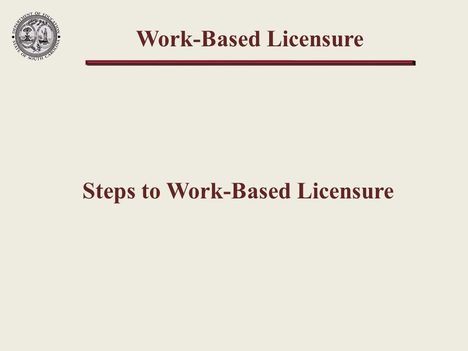 Work-Based Licensure Steps to Work-Based Licensure