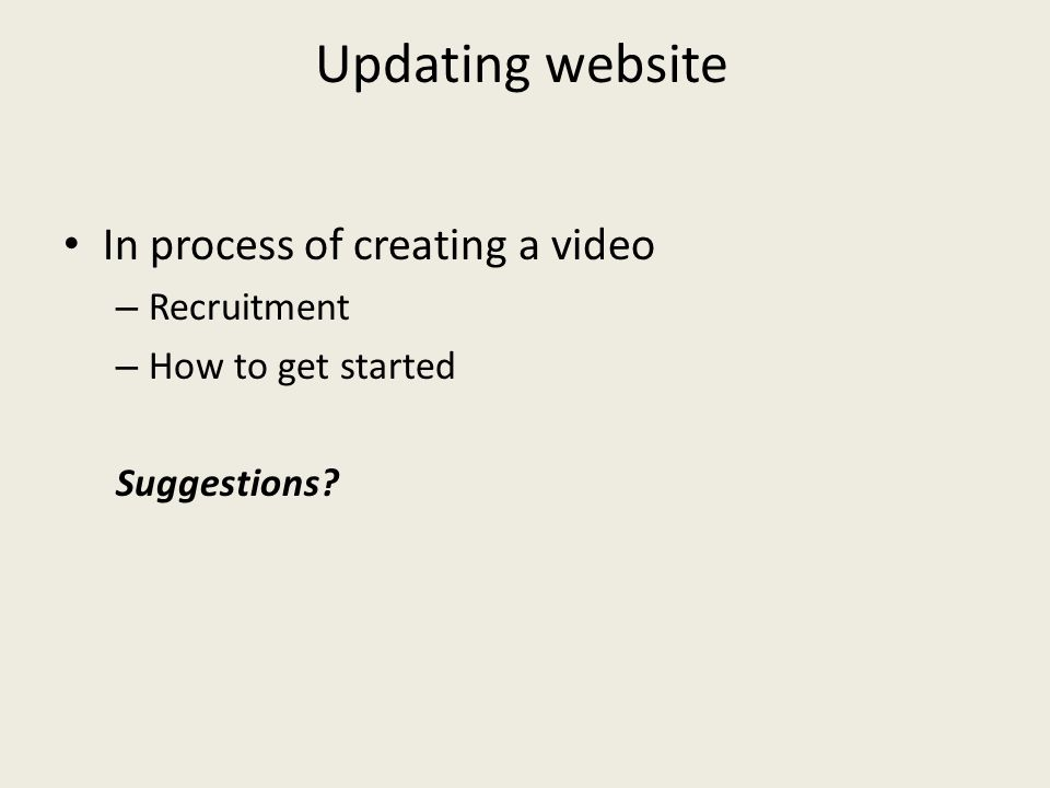 Updating website In process of creating a video – Recruitment – How to get started Suggestions?