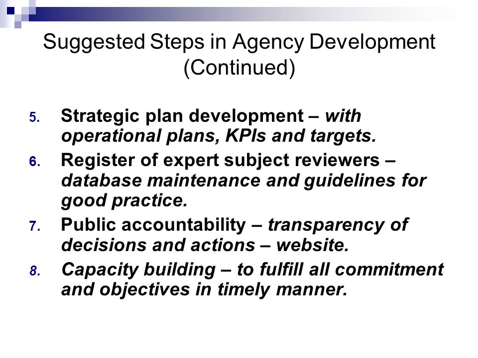Suggested Steps in Agency Development (Continued) 5.