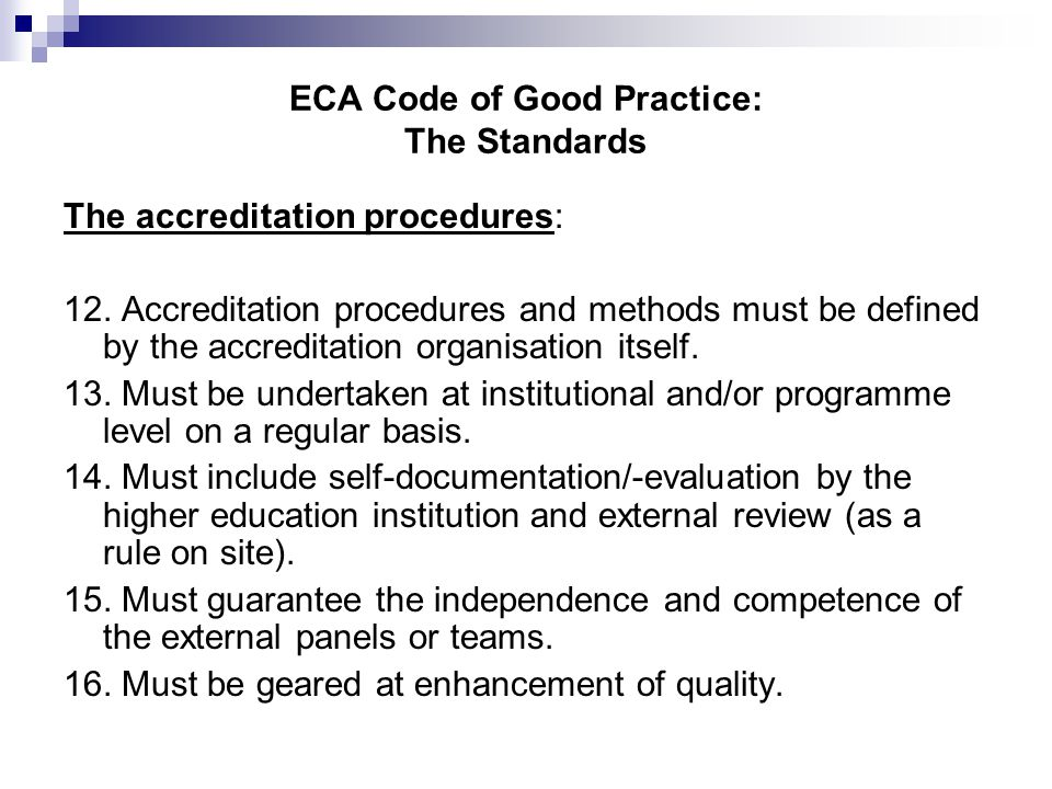ECA Code of Good Practice: The Standards The accreditation procedures: 12.
