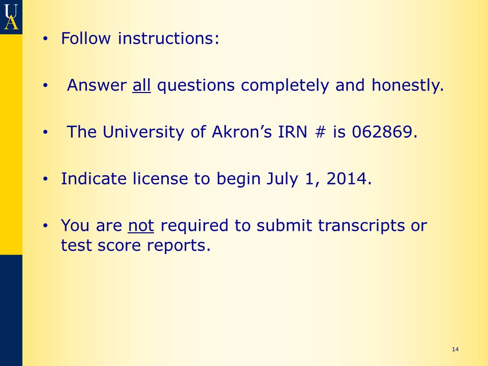 Follow instructions: Answer all questions completely and honestly.