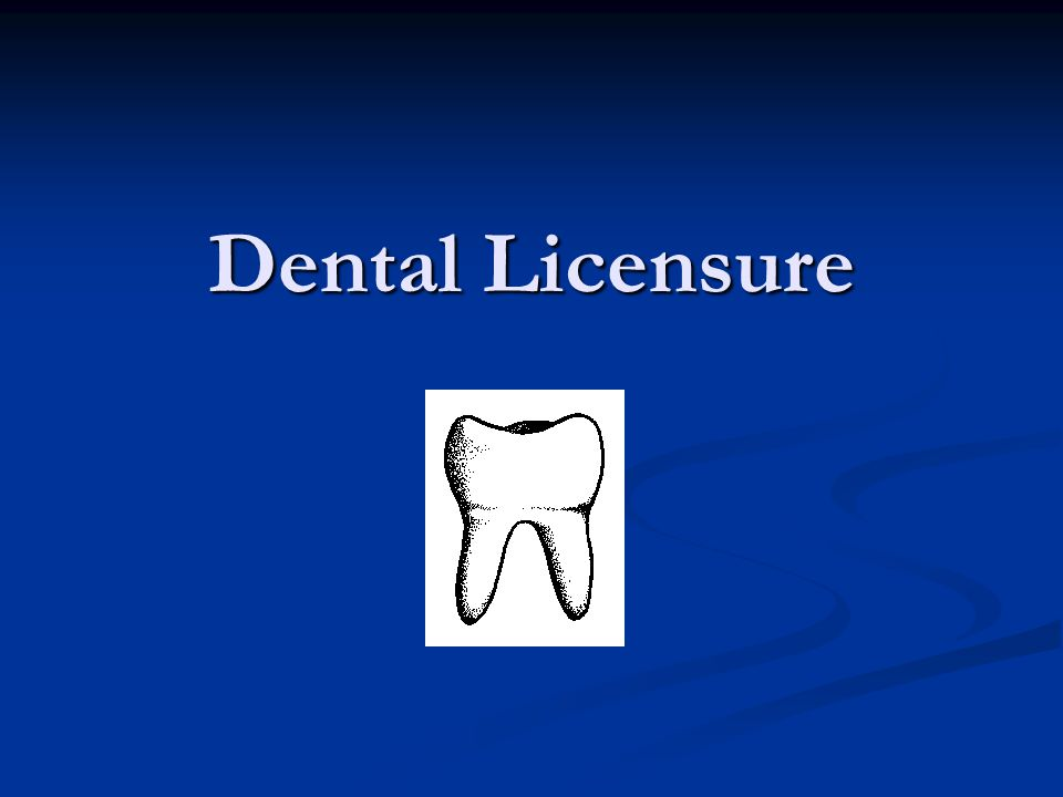 Dental Licensure