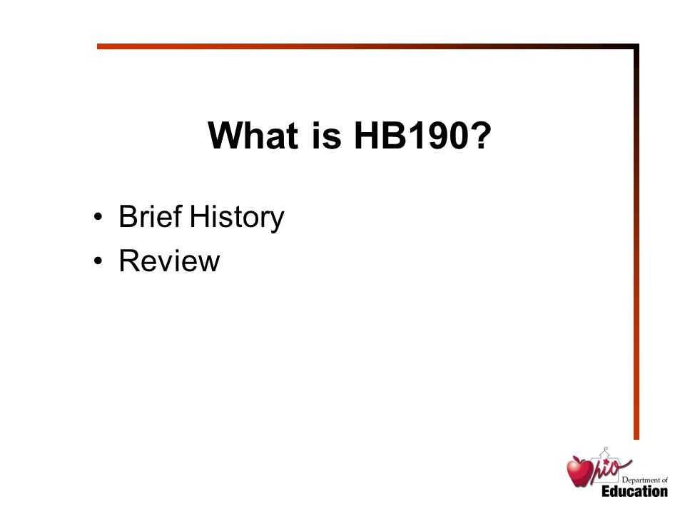 What is HB190 Brief History Review