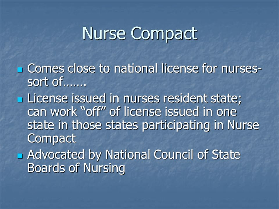 Nurse Compact Comes close to national license for nurses- sort of…….