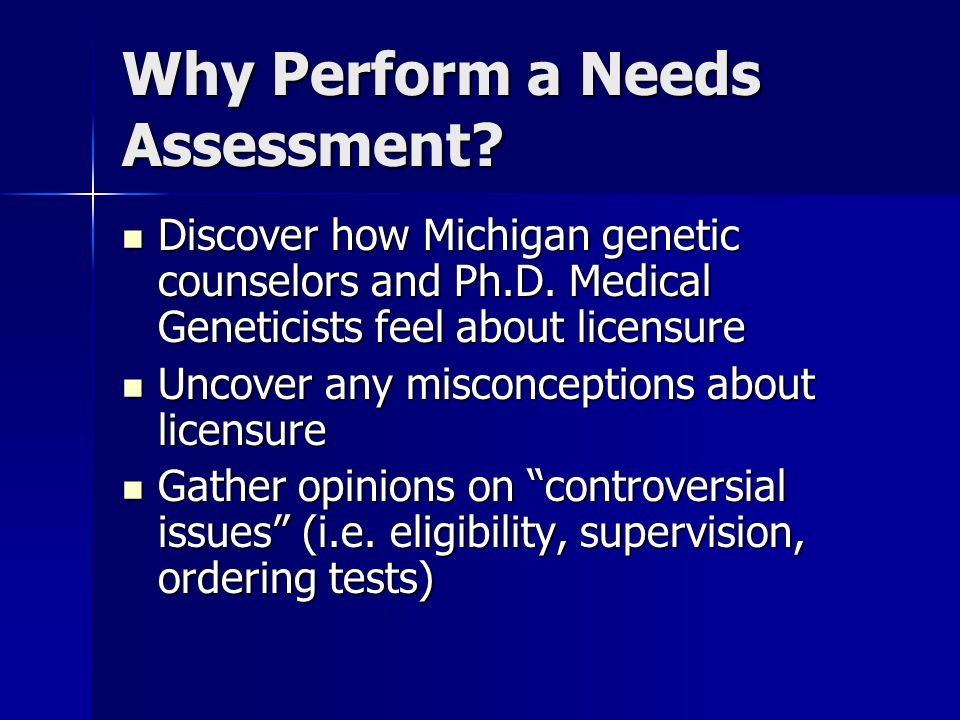 Why Perform a Needs Assessment. Discover how Michigan genetic counselors and Ph.D.