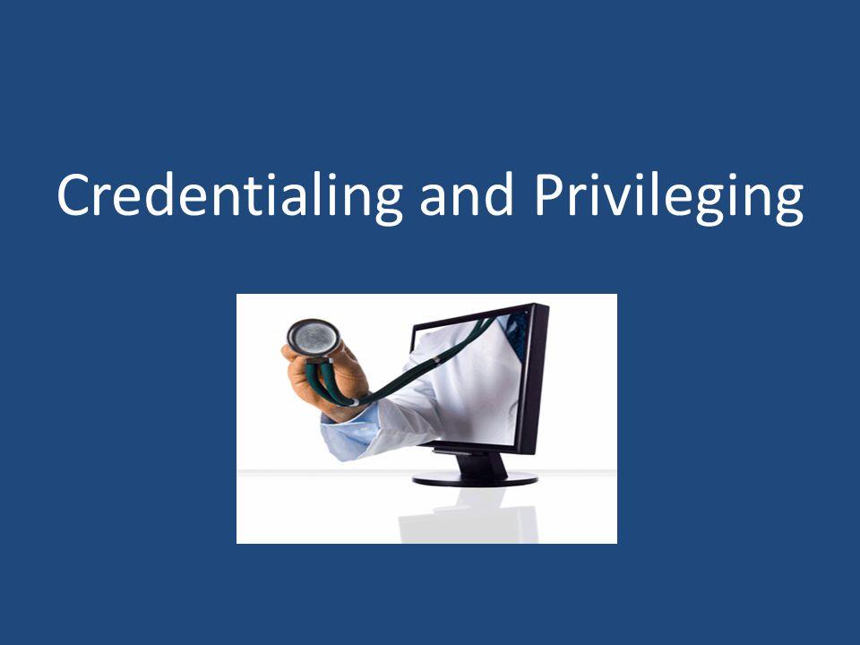Credentialing and Privileging