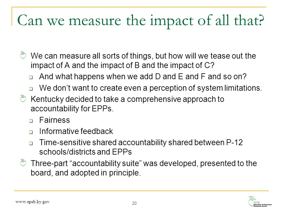Can we measure the impact of all that? We can measure all sorts of things, but how will we tease out the impact of A and the impact of B and the impac