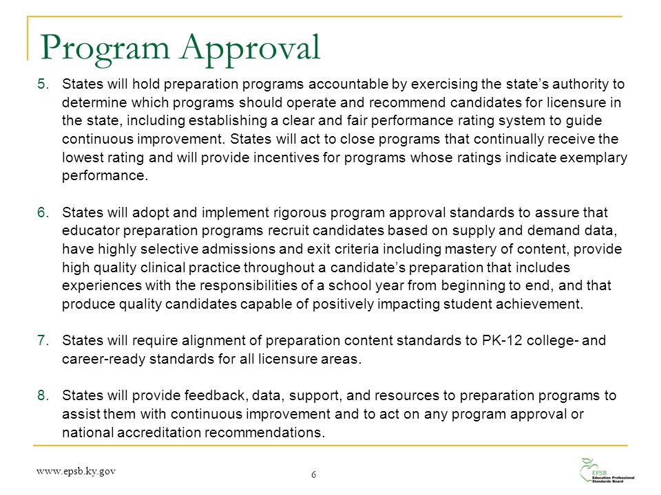 Program Approval 5.States will hold preparation programs accountable by exercising the state's authority to determine which programs should operate an