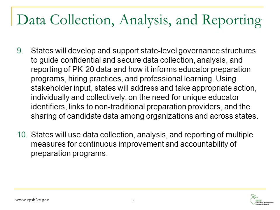Data Collection, Analysis, and Reporting 9.States will develop and support state-level governance structures to guide confidential and secure data col