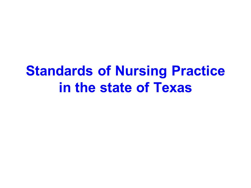 Standards of Nursing Practice in the state of Texas