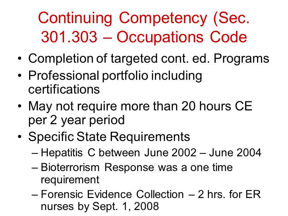 Continuing Competency (Sec. 301.303 – Occupations Code Completion of targeted cont.