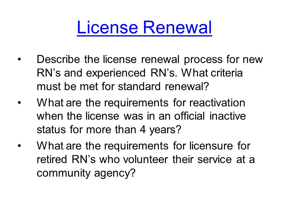 License Renewal Describe the license renewal process for new RN's and experienced RN's.
