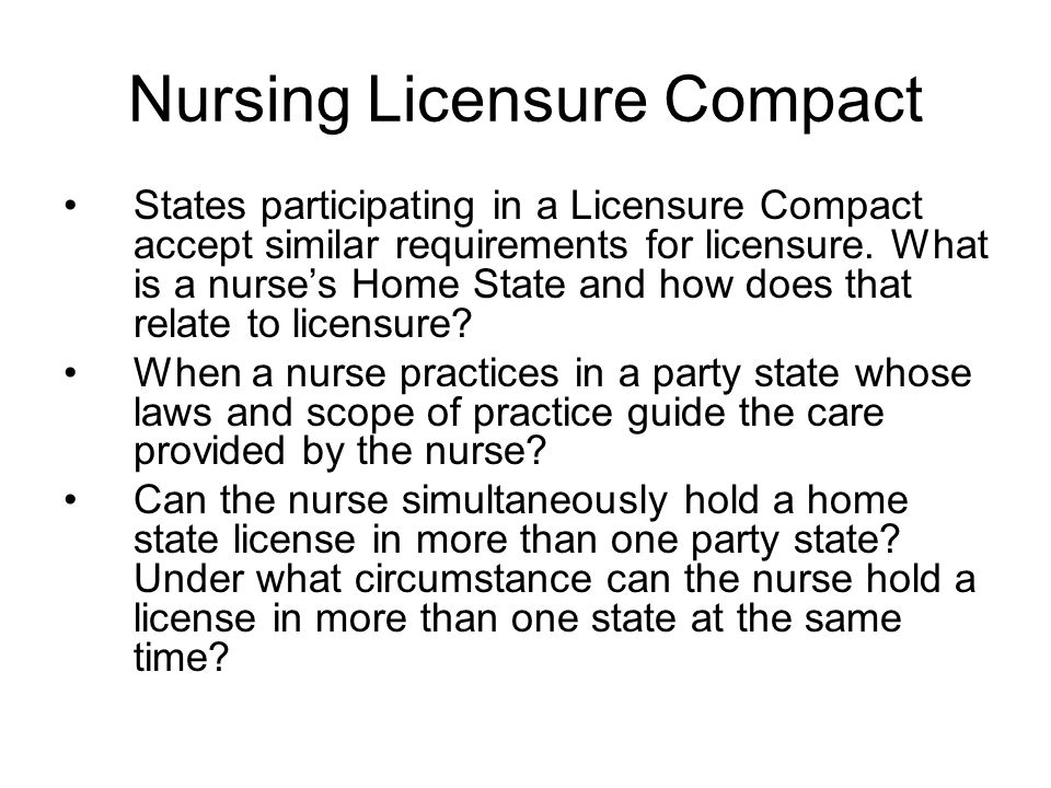Nursing Licensure Compact States participating in a Licensure Compact accept similar requirements for licensure.