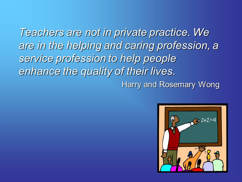 Teachers are not in private practice.