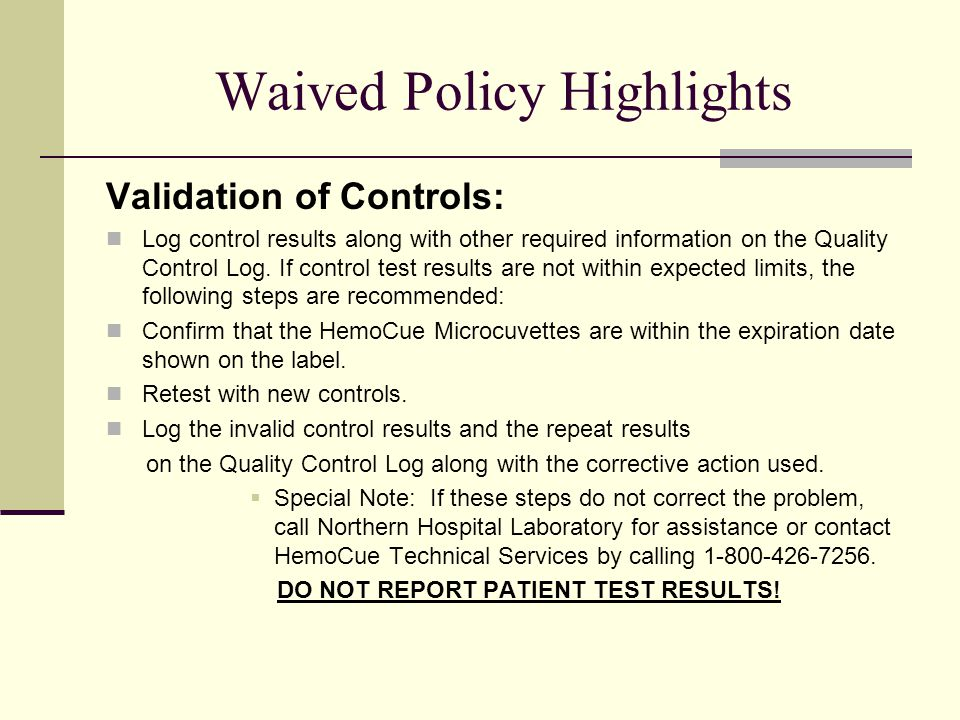 Waived Policy Highlights Validation of Controls: Log control results along with other required information on the Quality Control Log.