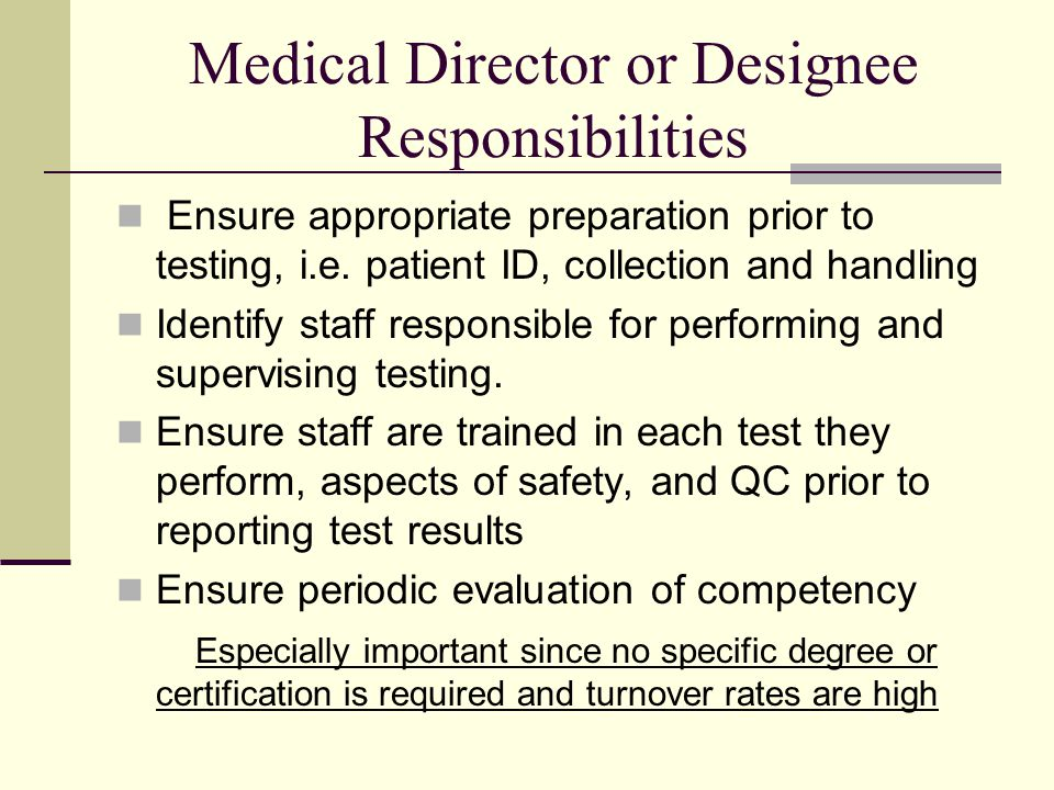 Medical Director or Designee Responsibilities Ensure appropriate preparation prior to testing, i.e.
