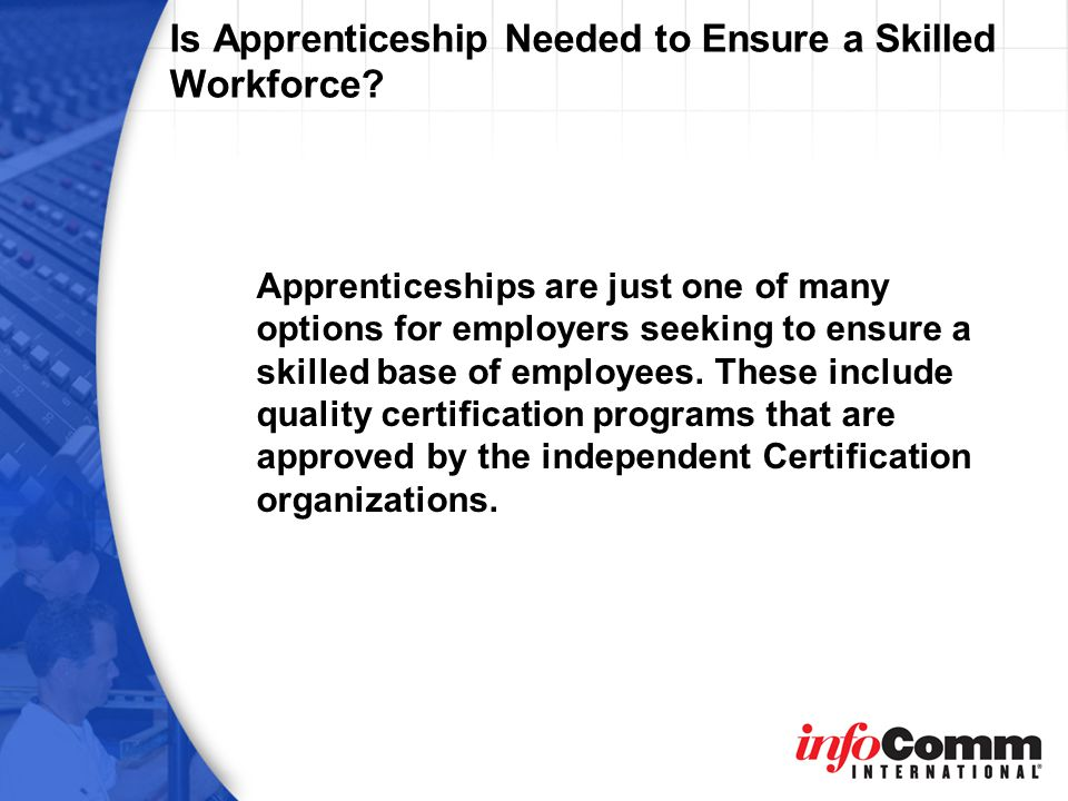 Is Apprenticeship Needed to Ensure a Skilled Workforce.