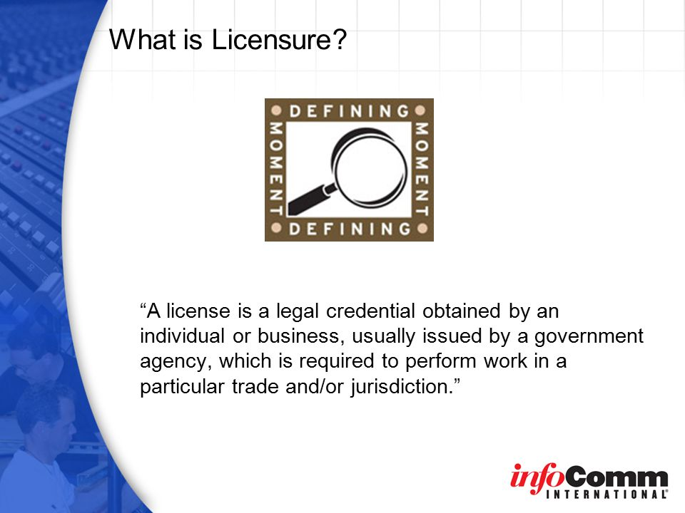 What is Licensure.