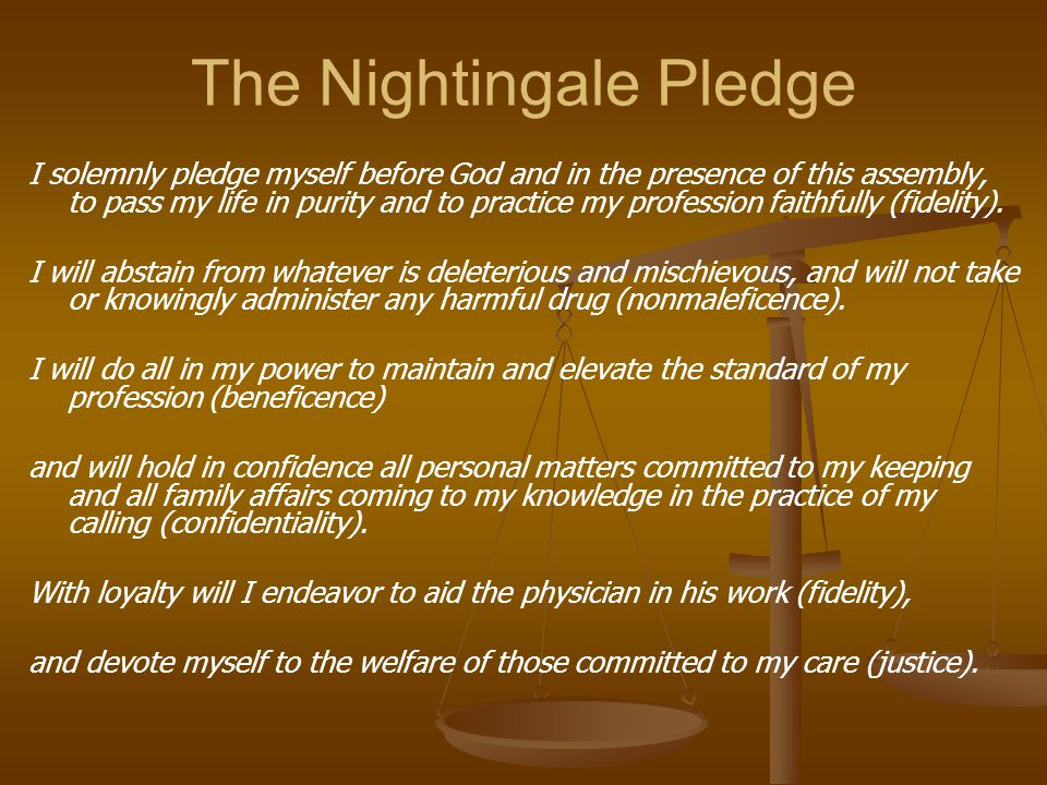 The Nightingale Pledge I solemnly pledge myself before God and in the presence of this assembly, to pass my life in purity and to practice my professi