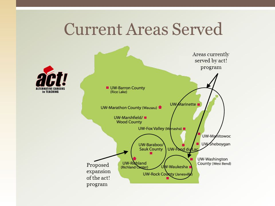 Current Areas Served Areas currently served by act! program Proposed expansion of the act! program