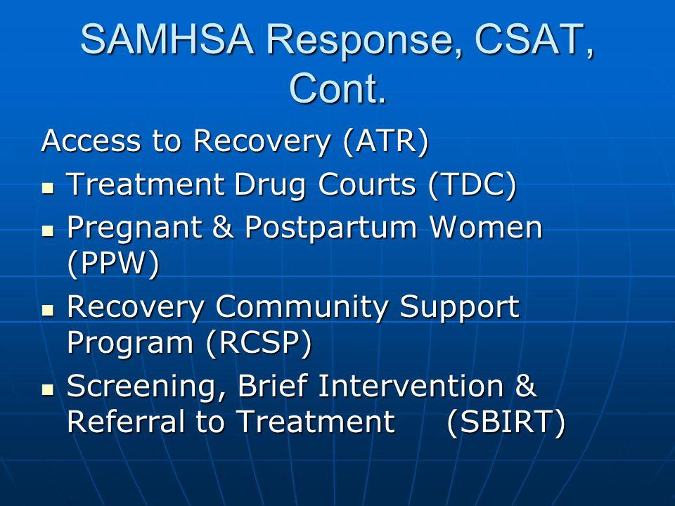 SAMHSA Response, CSAT, Cont.