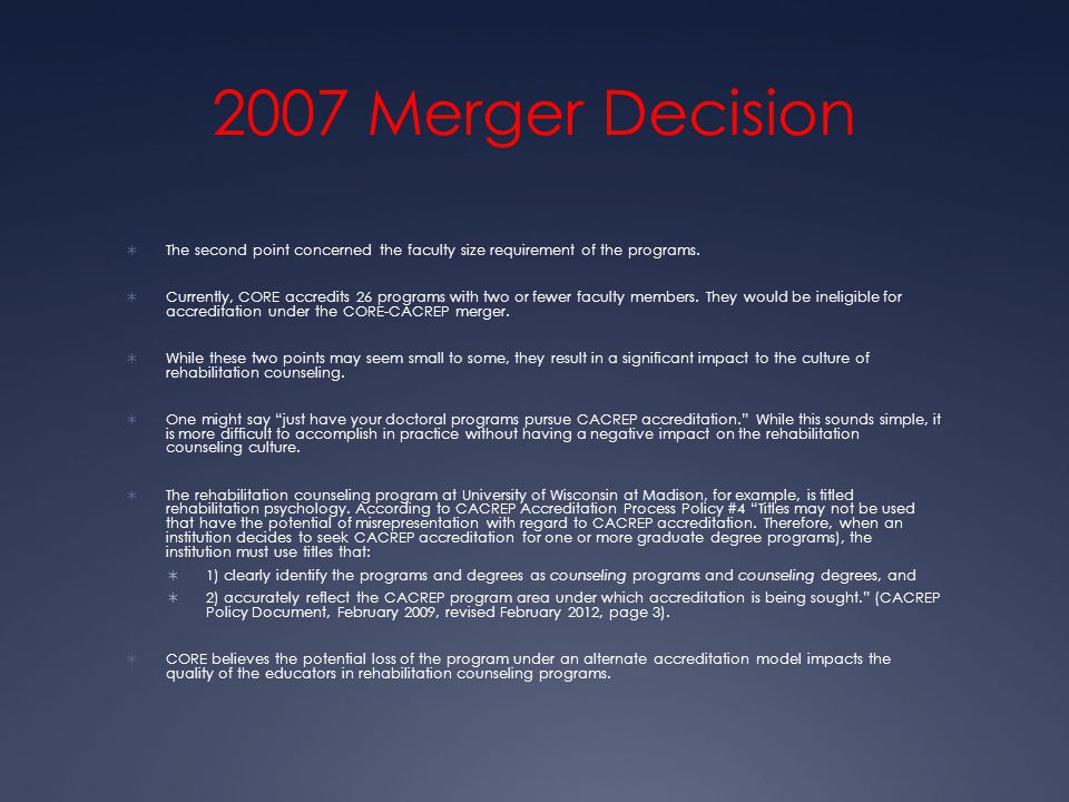 2007 Merger Decision  The second point concerned the faculty size requirement of the programs.