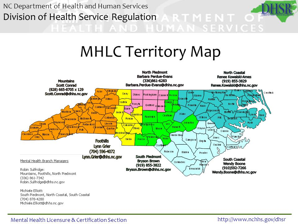 NC Department of Health and Human Services Division of Health Service Regulation http://www.nchhs.gov/dhsr Mental Health Licensure & Certification Sec