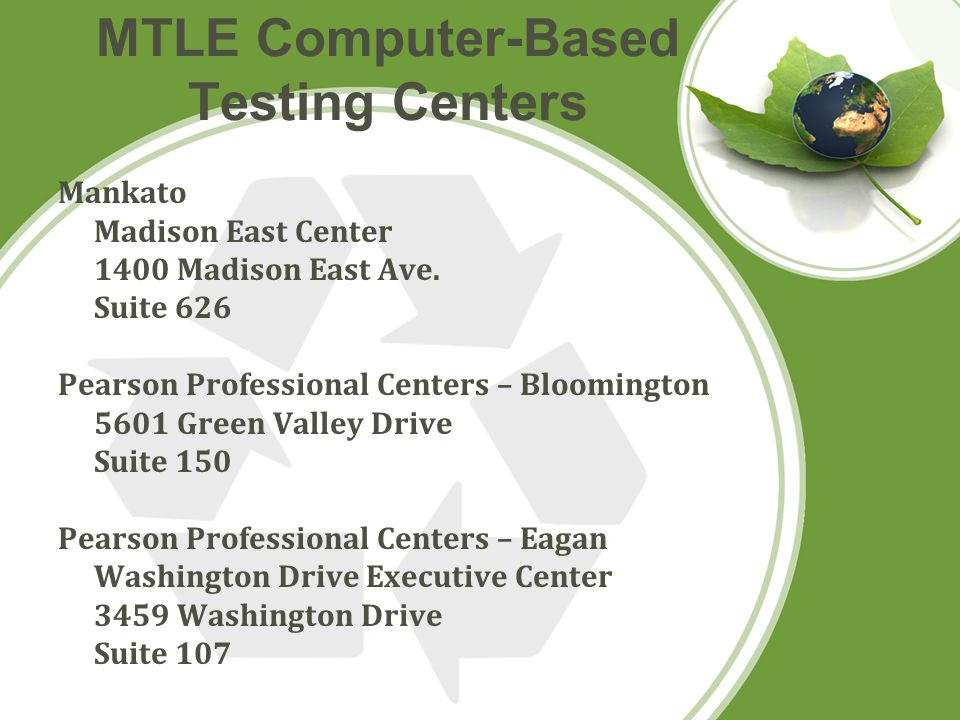MTLE Computer-Based Testing Centers Mankato Madison East Center 1400 Madison East Ave.