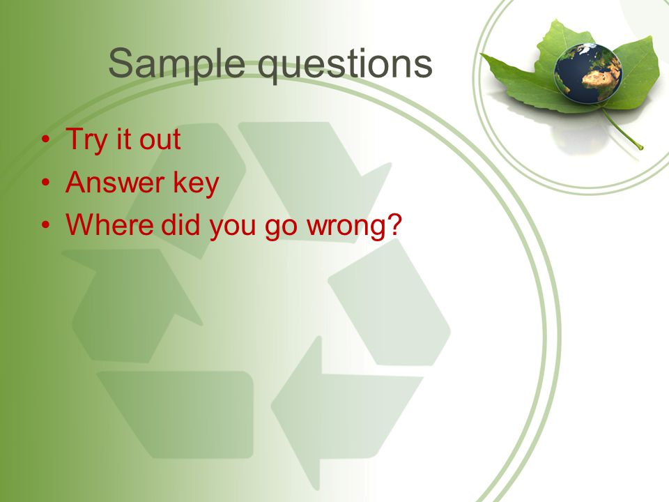Sample questions Try it out Answer key Where did you go wrong?