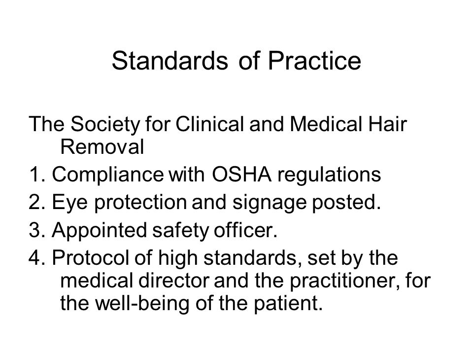 Standards of Practice The Society for Clinical and Medical Hair Removal 1.