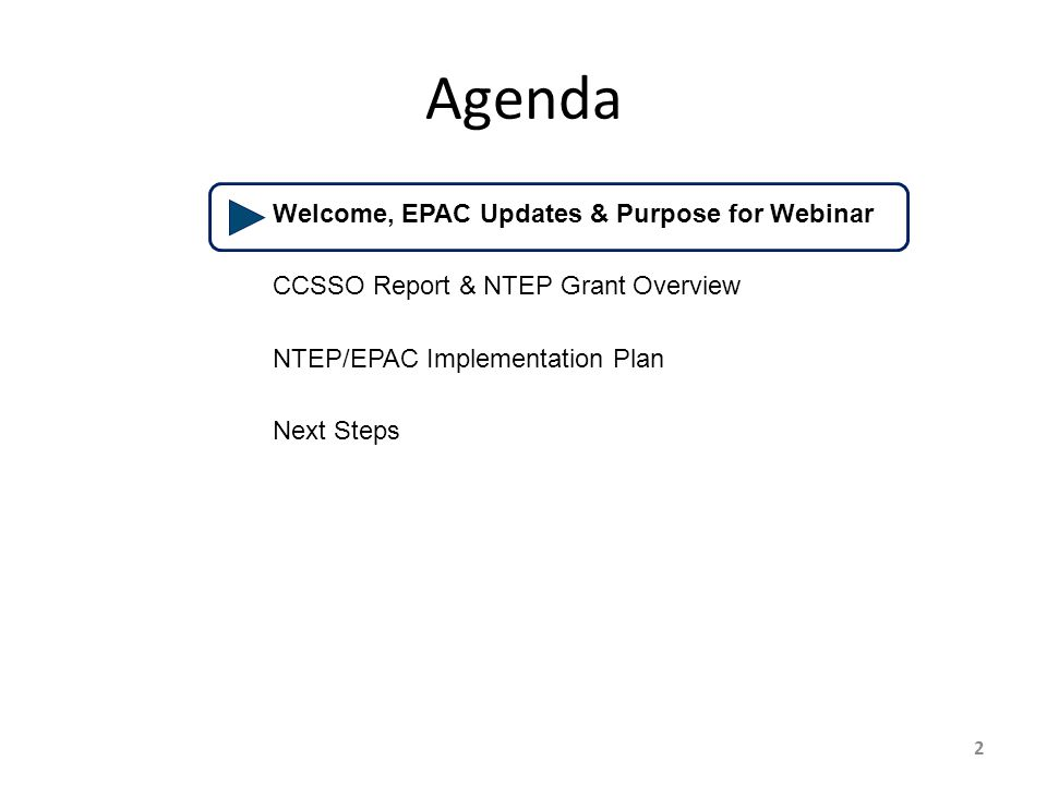 2 Agenda Welcome, EPAC Updates & Purpose for Webinar CCSSO Report & NTEP Grant Overview NTEP/EPAC Implementation Plan Next Steps