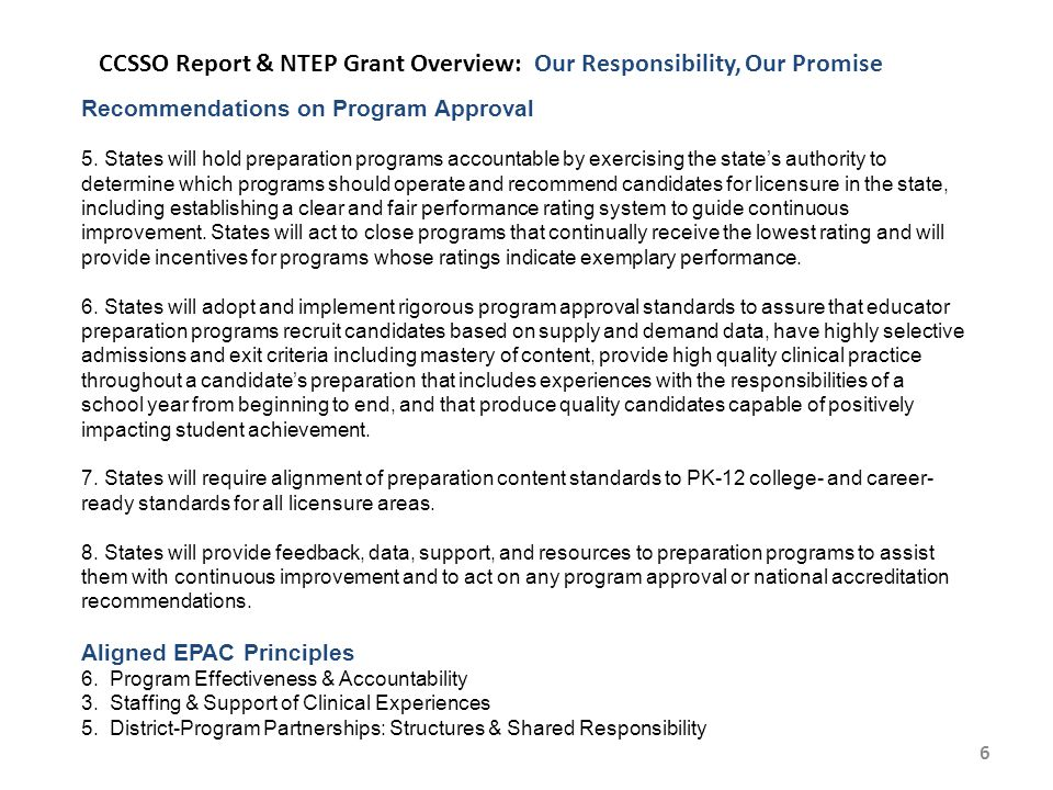 6 CCSSO Report & NTEP Grant Overview: Our Responsibility, Our Promise Recommendations on Program Approval 5.