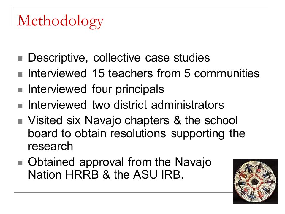 Methodology Descriptive, collective case studies Interviewed 15 teachers from 5 communities Interviewed four principals Interviewed two district admin