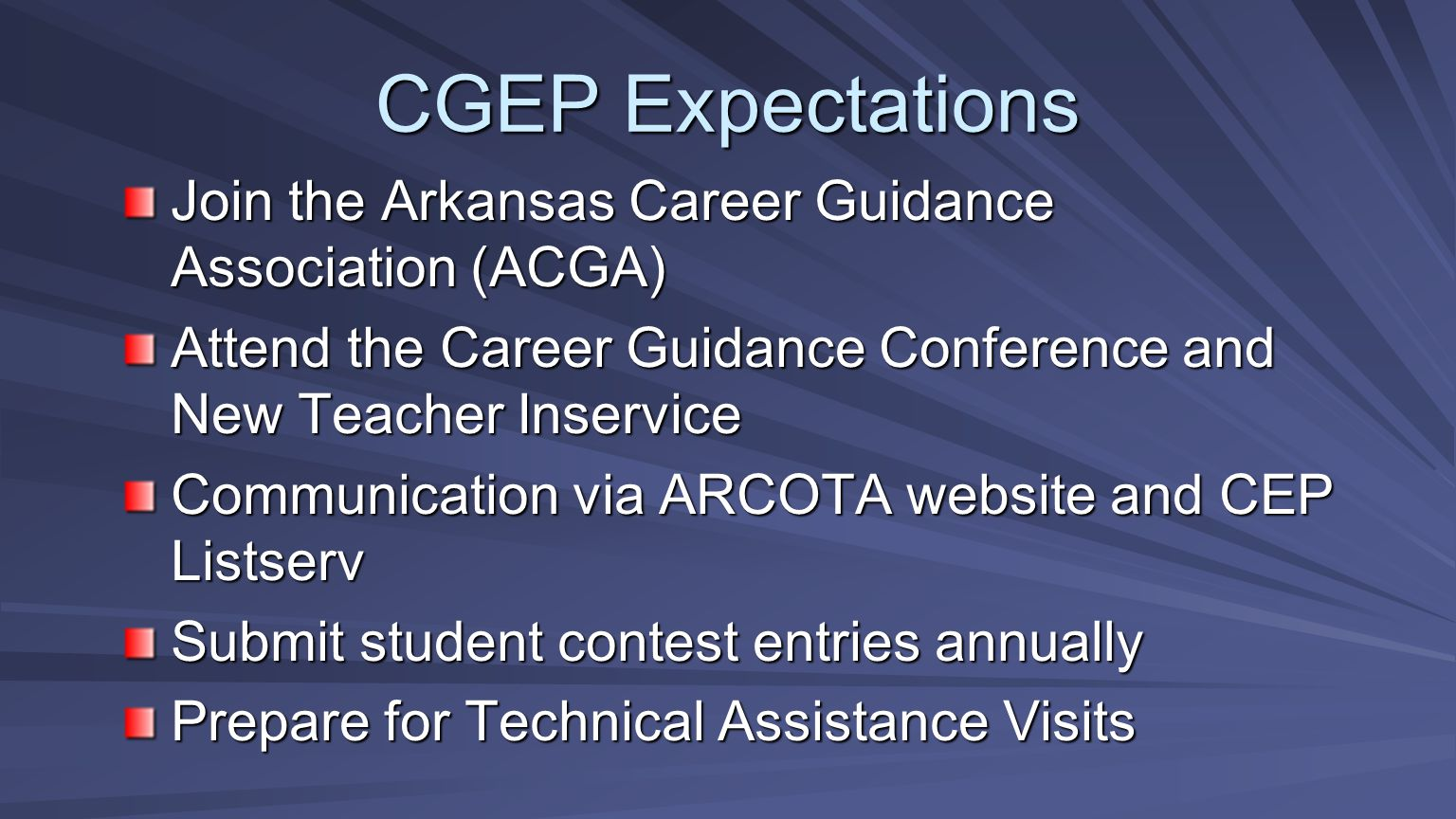 CGEP Expectations Join the Arkansas Career Guidance Association (ACGA) Attend the Career Guidance Conference and New Teacher Inservice Communication v