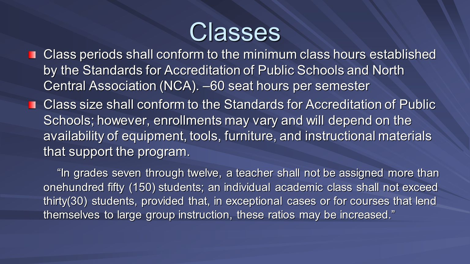 Classes Class periods shall conform to the minimum class hours established by the Standards for Accreditation of Public Schools and North Central Asso