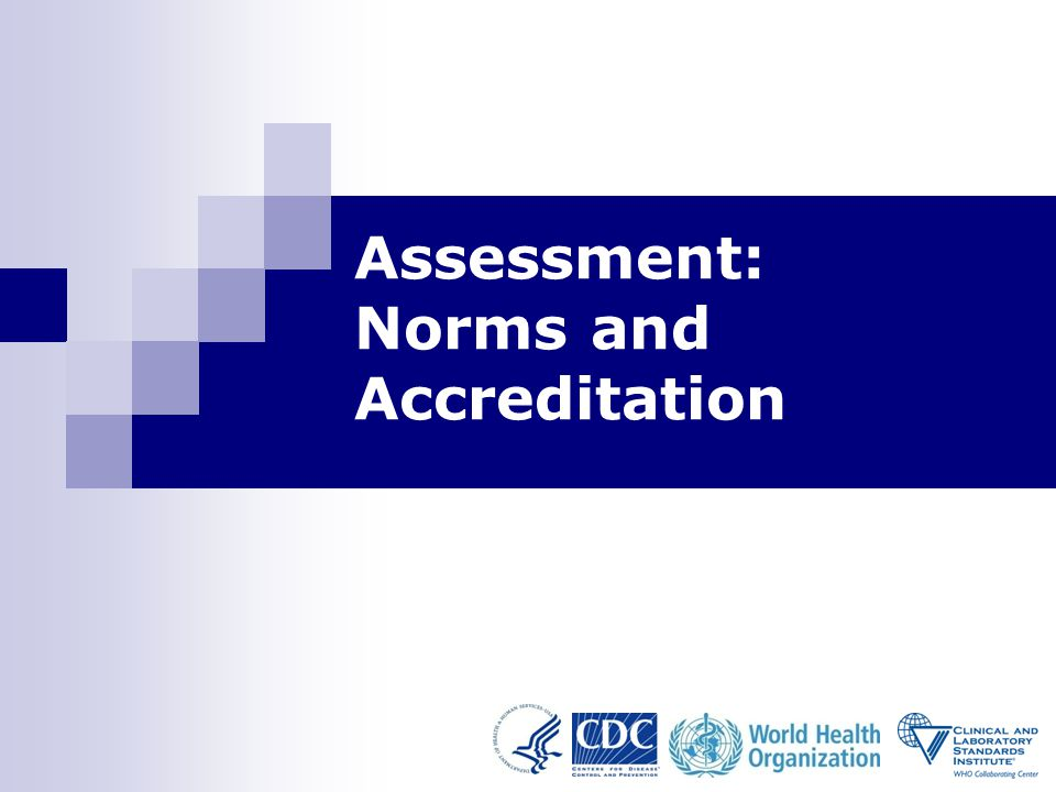 1 Assessment: Norms and Accreditation