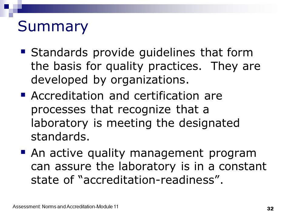 Assessment: Norms and Accreditation-Module 11 32 Assessment: Norms and Accreditation-Module 11 32 Summary  Standards provide guidelines that form the