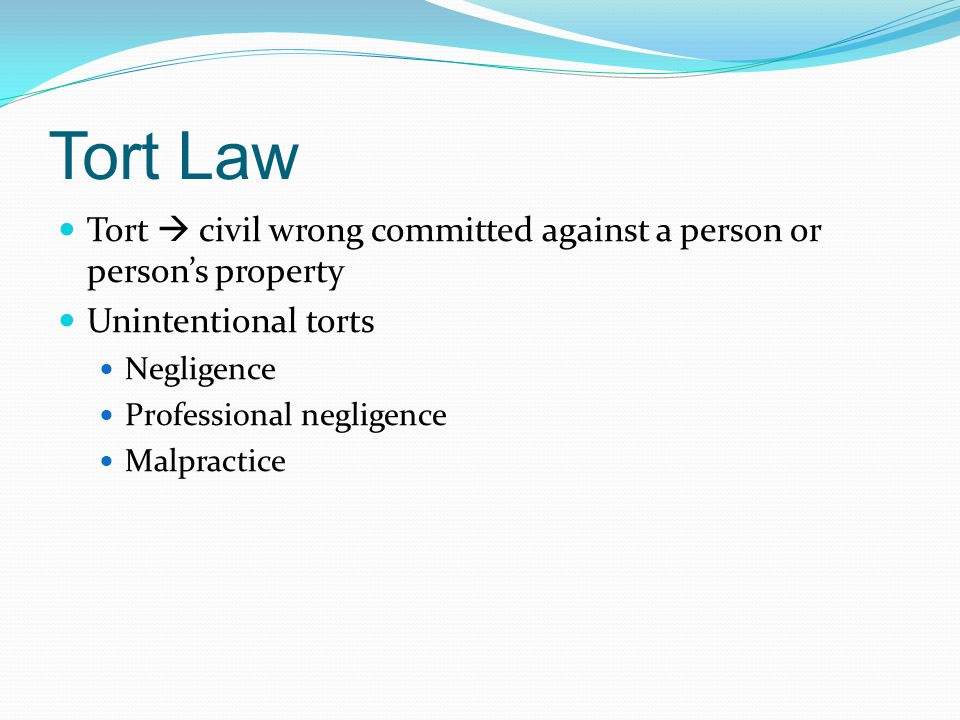 Professional Negligence or Malpractice Five elements: Duty Breach of duty Forseeability Causation Injury or harm