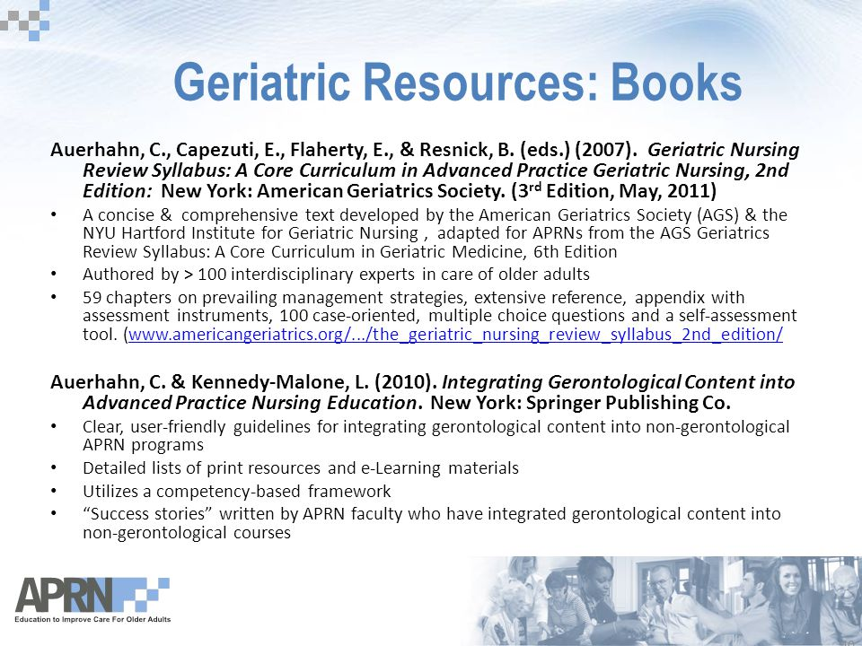 40 12/18/2006 9:45am eSlide - P3562 - AACN Hartford-sponsored Faculty Development Geriatric Resources: Books Auerhahn, C., Capezuti, E., Flaherty, E., & Resnick, B.