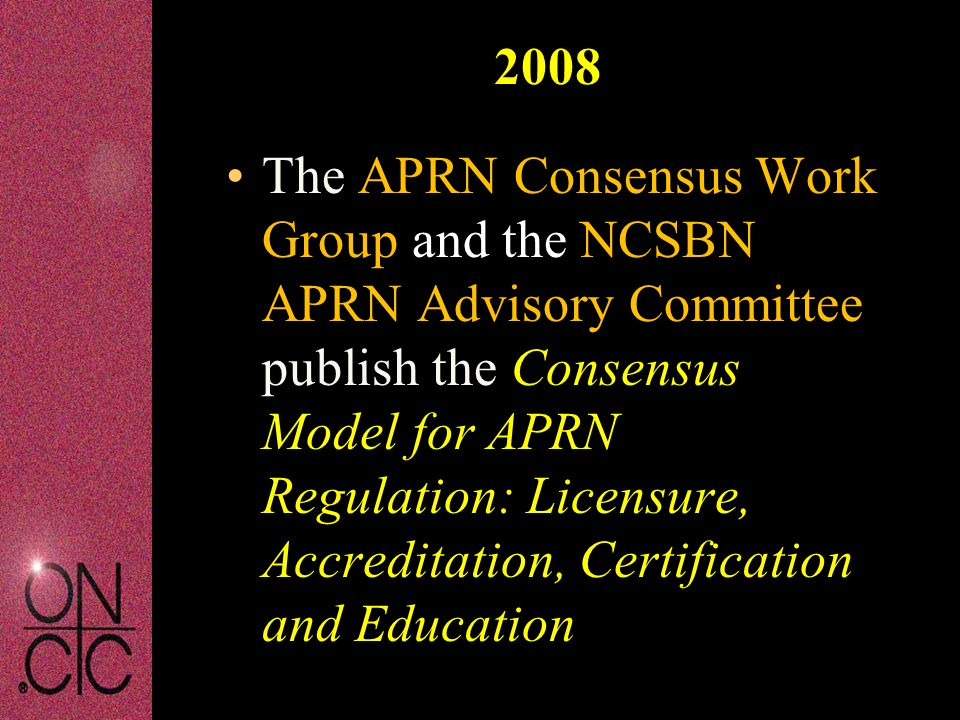 The APRN Consensus Work Group and the NCSBN APRN Advisory Committee publish the Consensus Model for APRN Regulation: Licensure, Accreditation, Certifi