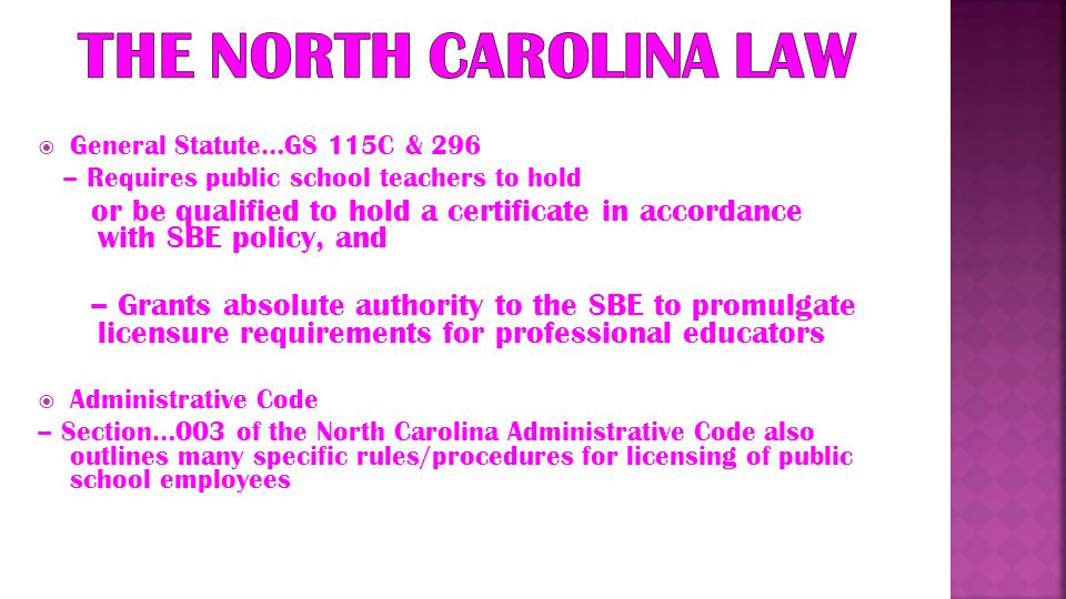 The purpose of licensure is to confirm that an individual:  Is qualified to perform specialized professional services as a public school employee, and  Guarantees the educators in North Carolina meet established standards of professional competence.