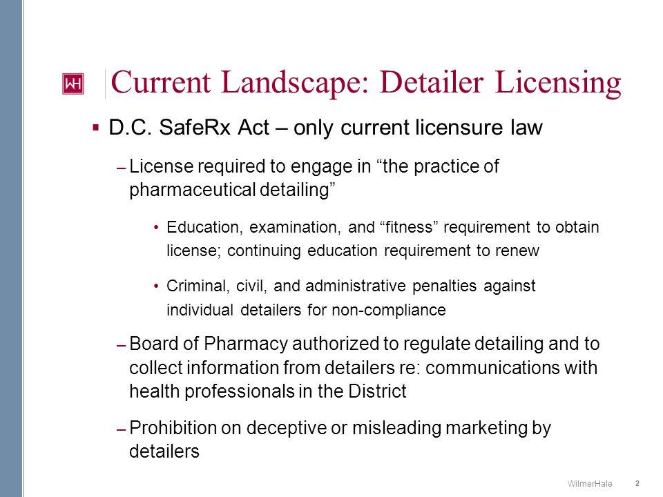 2 WilmerHale Current Landscape: Detailer Licensing  D.C.