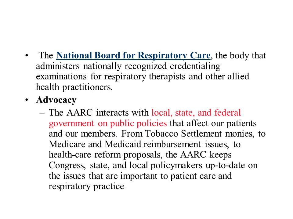 The National Board for Respiratory Care, the body that administers nationally recognized credentialing examinations for respiratory therapists and other allied health practitioners.