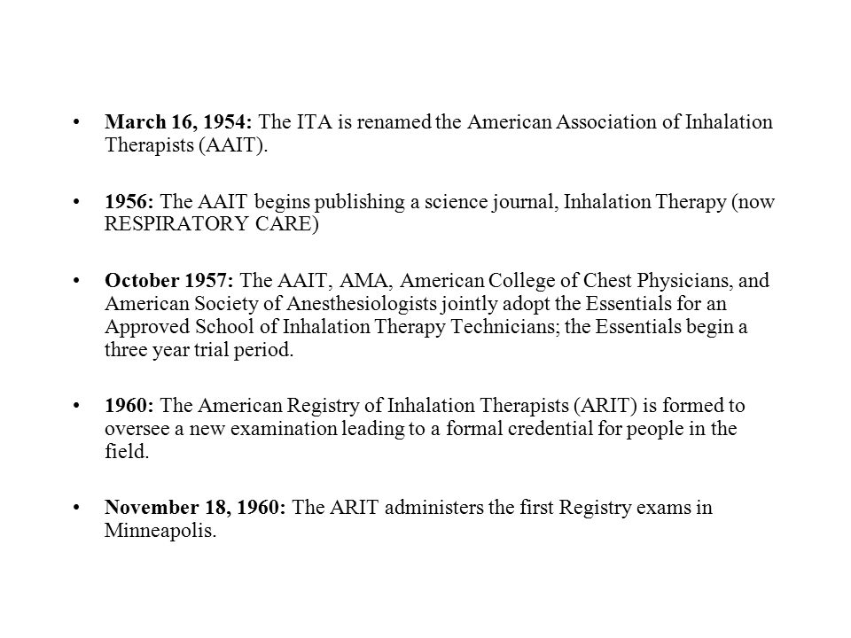 March 16, 1954: The ITA is renamed the American Association of Inhalation Therapists (AAIT).