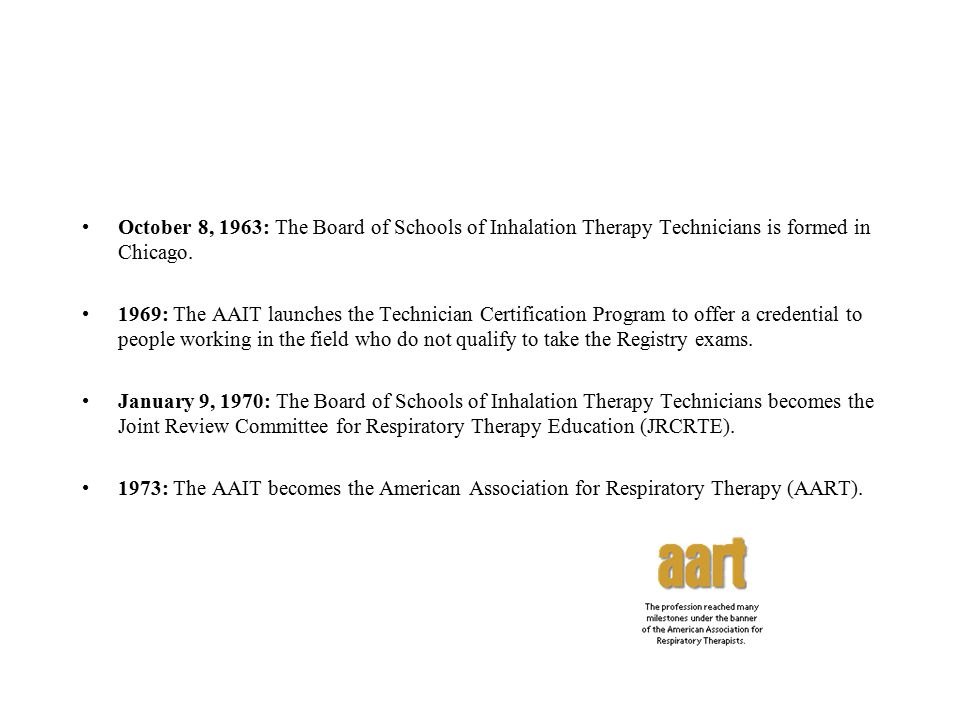 October 8, 1963: The Board of Schools of Inhalation Therapy Technicians is formed in Chicago.