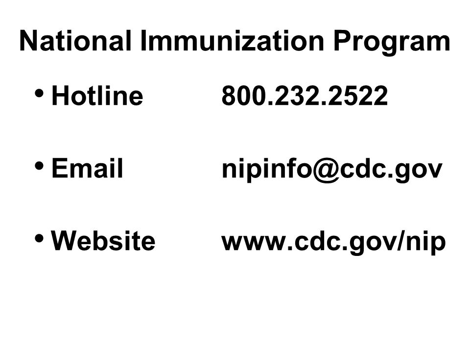 National Immunization Program Hotline Websitewww.cdc.gov/nip